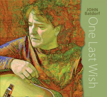 John Batdorf | One Last Wish