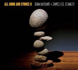 Jahn Batdorf & James Lee Stanley | All Wood and Stones II
